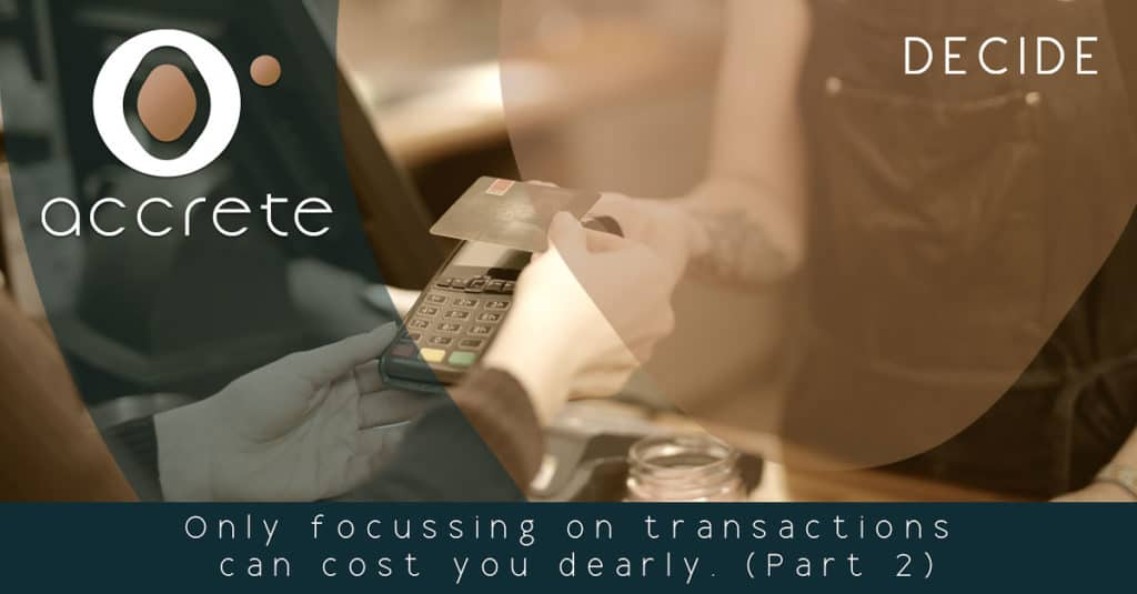 Only focussing on the transaction can cost you dearly (Part 2)
