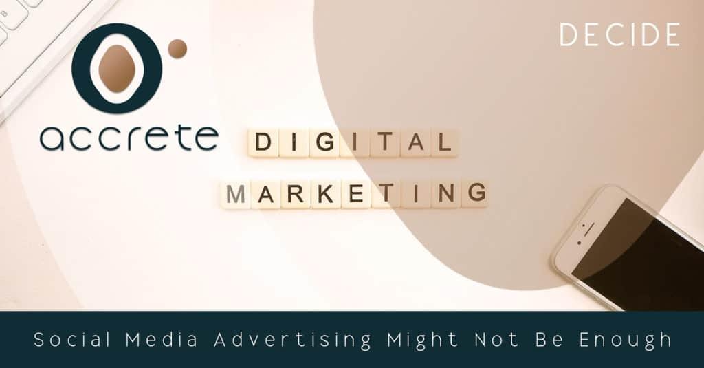 Social media advertising might not be enough.